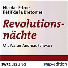 Revolutionsnächte Hörbuch von Nicolas Edme Rétif de la Bretonne Gesprochen von: Walter Andreas Schwarz
