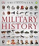 Military History: The Definitive Visual Guide to the Objects of Warfare published by DK Publishing (Dorling Kindersley) (2012)