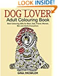 Dog Lover: Adult Colouring Book: Best...