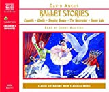 Ballet Stories: Cappelia, Giselle, Sleeping Beauty, the Nutcracker, Swann Lake (Classic Literature With Classical Music. Childrens Favorites)
