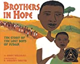 Brothers in Hope: The Story of the Lost Boys of Sudan (Coretta Scott King Illustrator Honor Books)