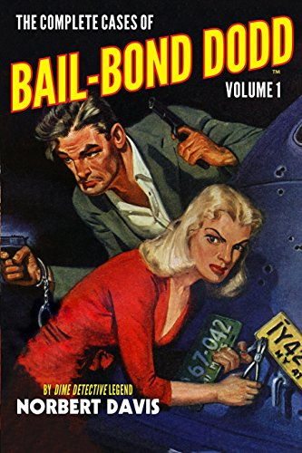 The Complete Cases of Bail-Bond Dodd, Volume 1 (The Dime Detective Library)