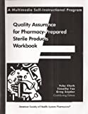 img - for Quality Assurance for Pharmacy-Prepared Sterile Products Workbook: A Multi-Media Self-Instructional Program book / textbook / text book