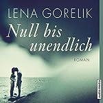 Null bis unendlich | Lena Gorelik