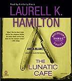 The Lunatic Cafe (Anita Blake, Vampire Hunter) Laurell K. Hamilton
