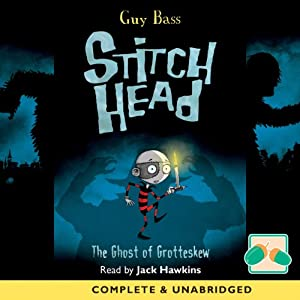 Stitch Head: The Ghost of Grotteskew | [Guy Bass]