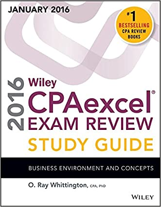 Wiley CPAexcel Exam Review 2016 Study Guide January: Business Environment and Concepts (Wiley Cpa Exam Review Business Environment & Concepts) written by O. Ray Whittington