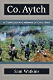 Co. Aytch: A Confederate Memoir of Civil War