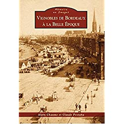 Vignobles de Bordeaux à la Belle Époque (Mémoire en Images) (French Edition)