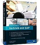 Praxishandbuch Vertrieb mit SAP: Ihr Wegbegleiter für den effizienten Einsatz von SD (SAP PRESS)
