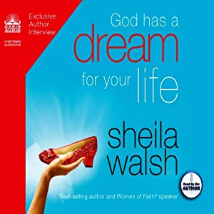 God Has a Dream for Your Life | [Sheila Walsh]