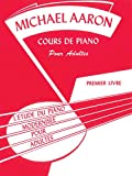 Michael Aaron Piano Course, Adult Book, Bk 1: French Language Edition (Adult Approach to Piano Study)