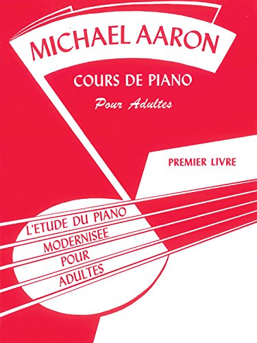 Michael Aaron Piano Course, Adult Book, Bk 1: L'Etude du Piano Modernisee pour Adultes (French Language Edition) (Michael Aaron Adult Piano Course)  [Aaron, Michael] (Tapa Blanda)