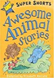 img - for Awesome Animal Stories (Super Shorts) book / textbook / text book