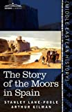 img - for The Story of the Moors in Spain book / textbook / text book
