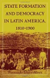 img - for State Formation and Democracy in Latin America, 1810-1900 book / textbook / text book