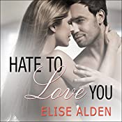 Hate to Love You | [Elise Alden]