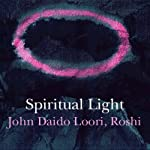Spiritual Light: The Emperor and the Buddha's Relics | John Daido Loori Roshi