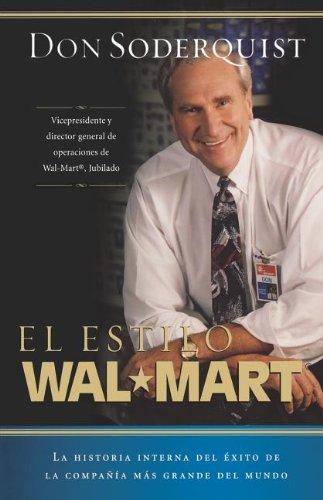 El estilo Wal-Mart: La historia interna del éxito de la compañía más grande del mundo (Spanish Edition)