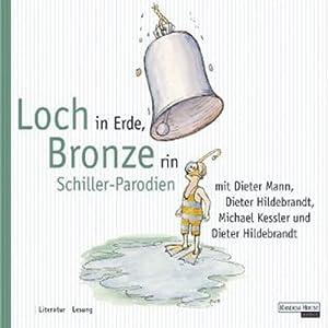 Loch in Erde, Bronze rin. Schiller Parodien Hörbuch