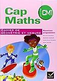 Cap Maths CM1 cahier de géométrie et mesure édit.2010