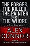 The Forger, the Killer, the Painter and the Whore (English Edition)