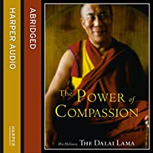 The Power of Compassion: A Collection of Lectures (       ABRIDGED) by His Holiness the Dalai Lama Narrated by Derek Jacobi