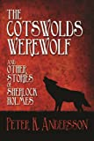 img - for The Cotswolds Werewolf and other Stories of Sherlock Holmes book / textbook / text book