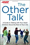 img - for AARP The Other Talk: A Guide to Talking with Your Adult Children about the Rest of Your Life book / textbook / text book