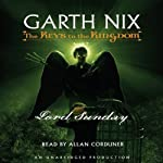 Lord Sunday: The Keys to the Kingdom #7 (       UNABRIDGED) by Garth Nix Narrated by Allan Corduner
