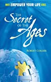 The Secret of the Ages (Dover Empower Your Life) (0486489221) by Collier, Robert