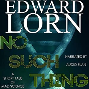 No Such Thing | [Edward Lorn]