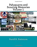 Pahaquarra and Scouting Memories, Volume 1