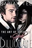 img - for The Art of Catching a Greek Billionaire (Book 1) (Greek Billionaire Romance) book / textbook / text book