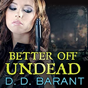 Better Off Undead: Bloodhound Files, Book 4 | [D. D. Barant]