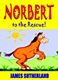 img - for Norbert to the Rescue! (Norbert the Horse Book 4) book / textbook / text book