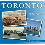 Toronto: The Way We Were ~ Mike Filey