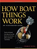Acquista How Boat Things Work: An Illustrated Guide [Edizione Kindle]