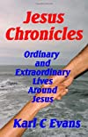Jesus Chronicles: Life of Christ Seen Thru the Lives of His Friends