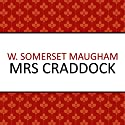 Mrs Craddock Audiobook by W. Somerset Maugham Narrated by Beth Chalmers