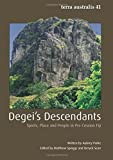 img - for Degei?s Descendants: Spirits, Place and People in Pre-Cession Fiji (Terra Australis) (Volume 41) book / textbook / text book