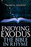 Enjoying Exodus (The Bible in Rhyme)