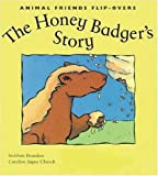 img - for The Honey Badger's Story and the Honey Guide's Story: The Honey Guide's Story (Animal Friends) by Brandon, Siobhan, Siobhan, Brandon (2001) Hardcover book / textbook / text book