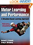 Motor Learning and Performance: A Sit...