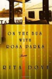 img - for On the Bus with Rosa Parks: Poems Paperback April 17, 2000 book / textbook / text book