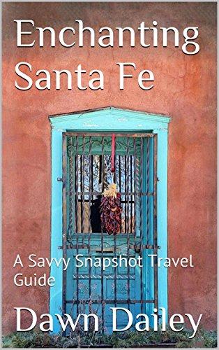 Enchanting Santa Fe: A Savvy Snapshot Travel Guide (Santa Fe Hotels compare prices)