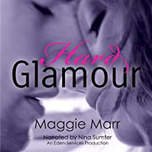 Hard Glamour: The Glamour Series, Book 1 (       UNABRIDGED) by Maggie Marr Narrated by Nina Sumter