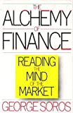 The Alchemy of Finance: Reading the Mind of the Market (0671634550) by George Soros
