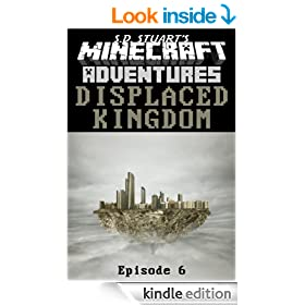 Displaced Kingdom: Season One - Episode 6 (Minecraft Adventures Book 7)