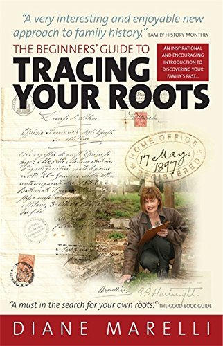 The Beginner's Guide to Tracing Your Roots: An inspirational and encouraging introduction to discovering your family's past